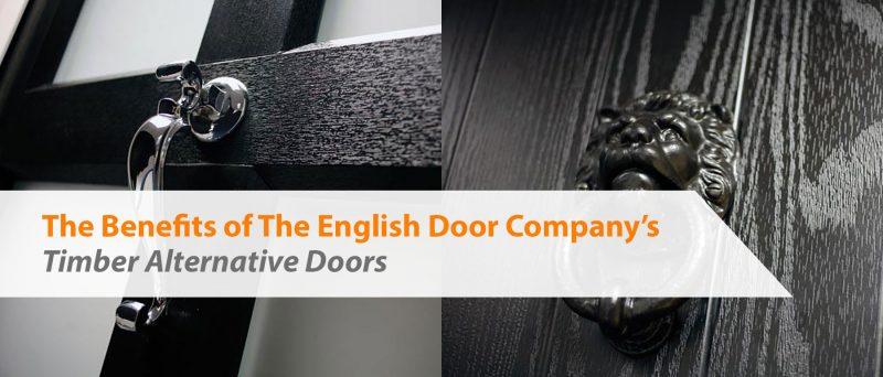 The Benefits of The English Door Company's Timber Alternative Doors