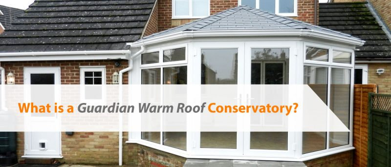 What is a Guardian Warm Roof Conservatory?