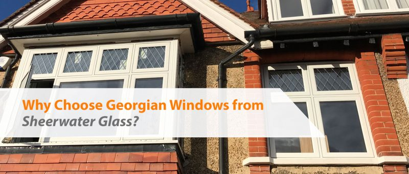 Why Choose Georgian Windows?
