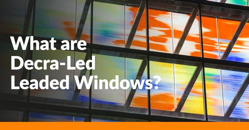What are Decra Led Leaded Windows